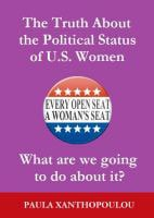 The Truth About the Political Status of U.S. Women: What are we going to do about it?